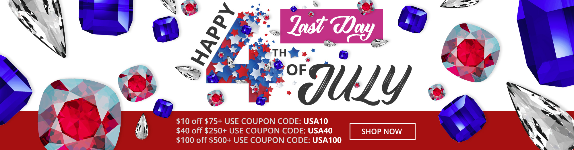 4th of July - Last Day Sale