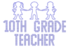 Iron On Transfer - TENTH GRADE TEACHER