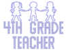 Iron On Transfer - FOURTH GRADE TEACHER