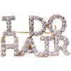 I Do Hair Rhinestone Pin